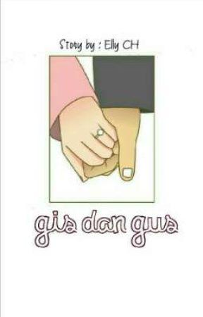Gis Dan Gus by Raniyaangelicaros