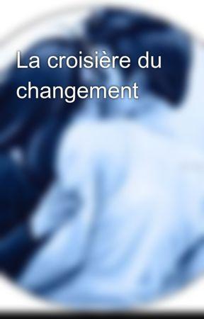 La croisière du changement by LittleCuteDreamer