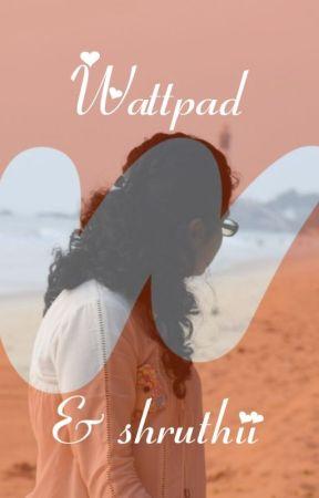 Wattpad & shruthii by shruthii