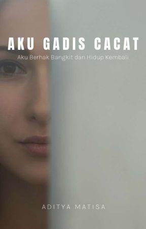 Aku Gadis Cacat by aditya_matisa