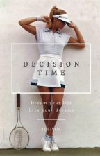 Decision Time by julisox