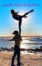 Egy Akrobata Lány Élete by Isabelle586