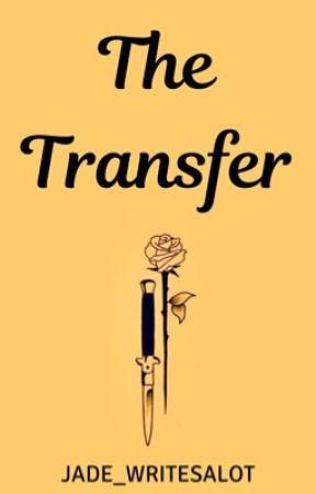 The Transfer ✔️ by jade_writesalot