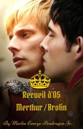 Recueil d'OS Merthur / Brolin by MikeEmrys-Pendragon