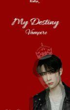 My Destiny Vampire by Rradlyn_