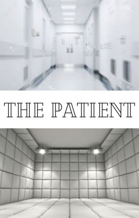 The Patient  by chloedubee