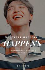 A PJM Fanfiction: Whatever happens...happens by _lotteworld_
