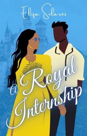 A Royal Internship | Complete by authorelizasolares