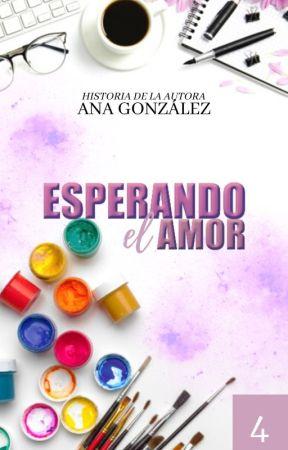 ESPERANDO EL AMOR   LIBRO #4   by anmariaca