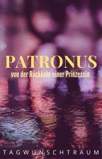 Patronus- von der Rückkehr einer Prinzessin by tagwunschtraum