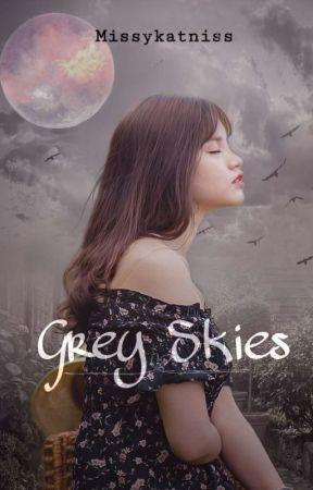 Grey Skies  by Missykatniss