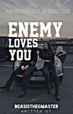 Enemy Love's You by maelymeag