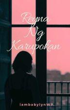 Reyna ng Karupokan(Pero Hindi Pokpok) by iambabylynWP