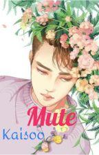 MUTE ① ❝KAISOO❞ by KOURNN
