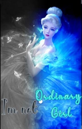 I'm not Ordinary Girl by RachelAvelino8