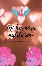 Mi hermosa maldicion ~ by yosseli-chan