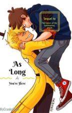 As Long As You're Here by MyCrankyCrew