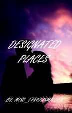 Designated Places by Miss_TeriousMaiden