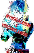 My Hero Academia: You can be a Hero by KilliosKorosu