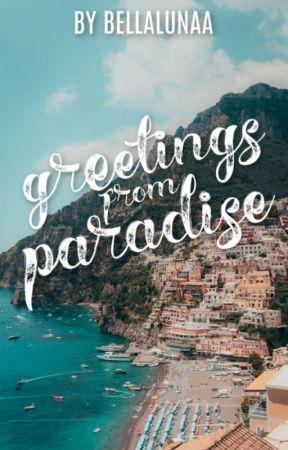 Greetings From Paradise by BellaLunaa