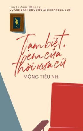 [Truyện ngắn] Tạm Biệt, Em Của Thời Xưa Cũ - Mộng Tiêu Nhị by vuakhoaihoduong