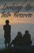 Looking Up Into Heaven ni ulangentlyfalls