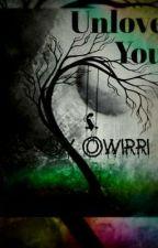 unlove you   by owirri
