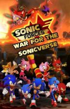 Sonic Forces: War For The Sonicverse by UltimateRaichu