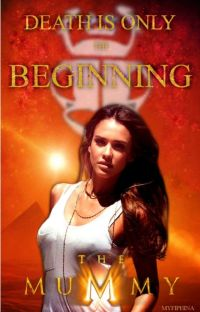 """Death Is Only The Beginning """"The Mummy"""" cover"""