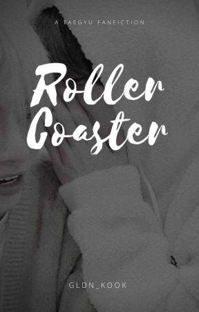 Rollercoaster - taegyu✔ (COMPLETED) [Cek DESKRIPSI] by gldn_kook
