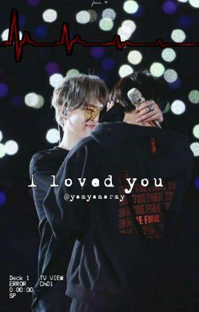 I loved you | Jikook ✓ by yamyamarmy