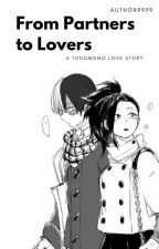 From Partners to Lovers (A Todomomo Love Story) by author9999
