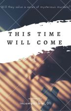This time will come by incompatible_01