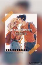 My Broken Pieces (Percabeth Au) by -tryingmybest