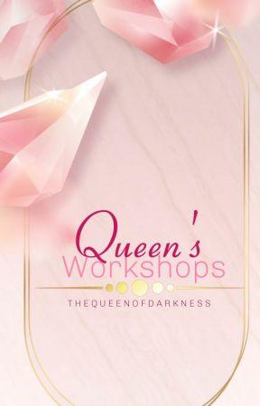 Queen's workshops by SpiritualCommunity