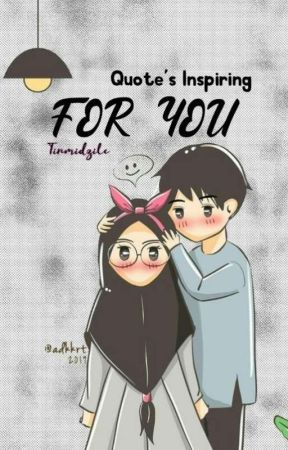 FOR YOU QUOTE'S INSPIRING by Tirmidzilc