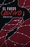 EL FUEGO CAUTIVO [en edición] cover