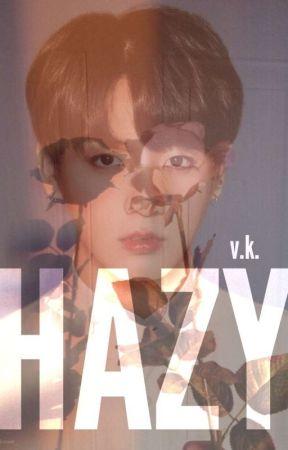 hazy // v.k. ✔️ by Chiyomi-chan