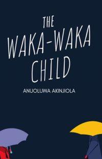 The Waka-Waka Child || A Wattpad Originals. cover