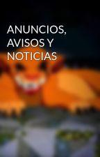 ANUNCIOS, AVISOS Y NOTICIAS by nala_reina02