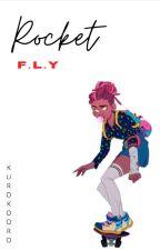 """F.L.Y • """"Rocket"""" - Tome 2 by Kurokooro"""