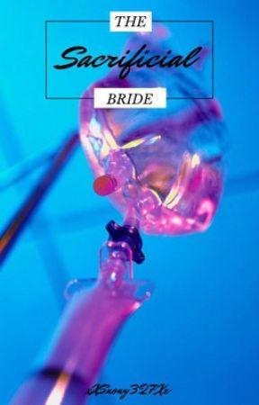 Sacrificial bride  by xXSnowy327Xx