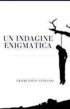 Un indagine enigmatica by FrancescoVitrano3