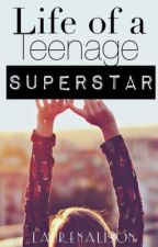 Life of a Teenage Super Star by Laurenalison