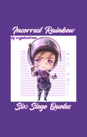 Incorrect Rainbow Six Siege Quotes by strangescloak