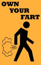 OWN YOUR FART by BeyondTheTower