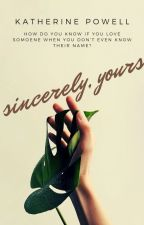 Sincerely, Yours by katherinepowell