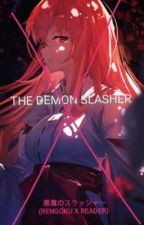 THE DEMON SLASHER (RENGOKU X READER)  by YukinoAsagari