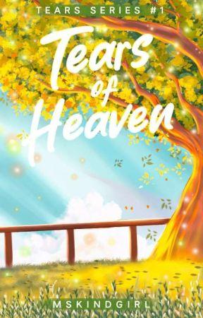 Tears of Heaven (Tears Series #1)  by MsKindGirl