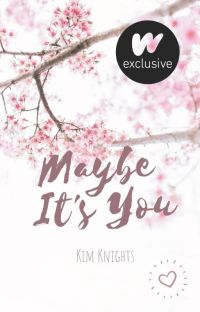 Maybe, It's You ✔︎ cover